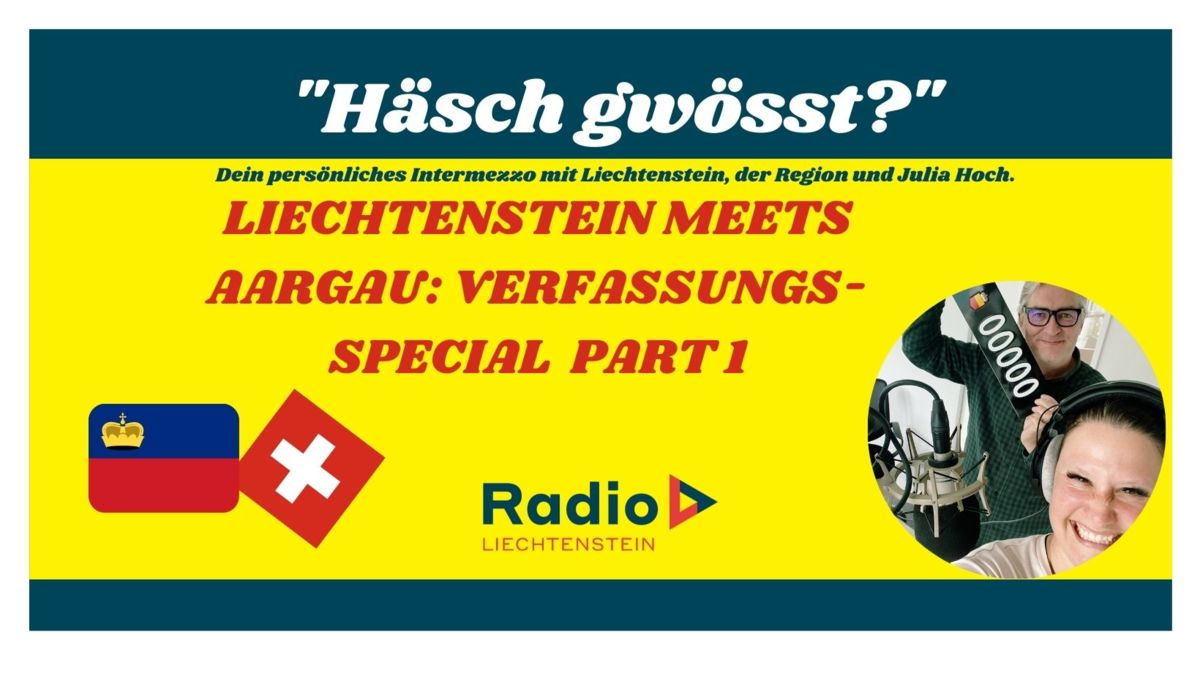 Liechtenstein meets Aaargau: Verfassungs-Special Part 1.