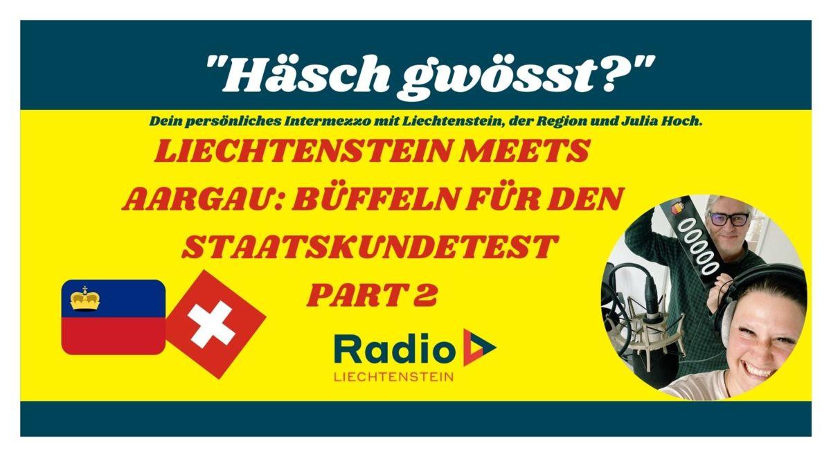Liechtenstein meets Aargau: Büffeln für den Staatskundetest Part 2